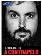 NIT DE MONÒLEGS: A Contrapelo de Loulogio