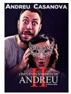 50 sombras de Andreu amb… Andreu Casanova